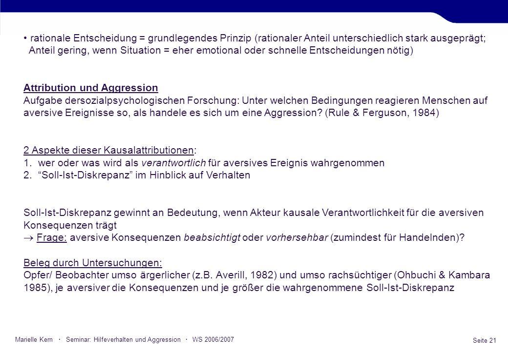 Seite 21 Marielle Kern · Seminar: Hilfeverhalten und Aggression · WS 2006/2007 rationale Entscheidung = grundlegendes Prinzip (rationaler Anteil unter