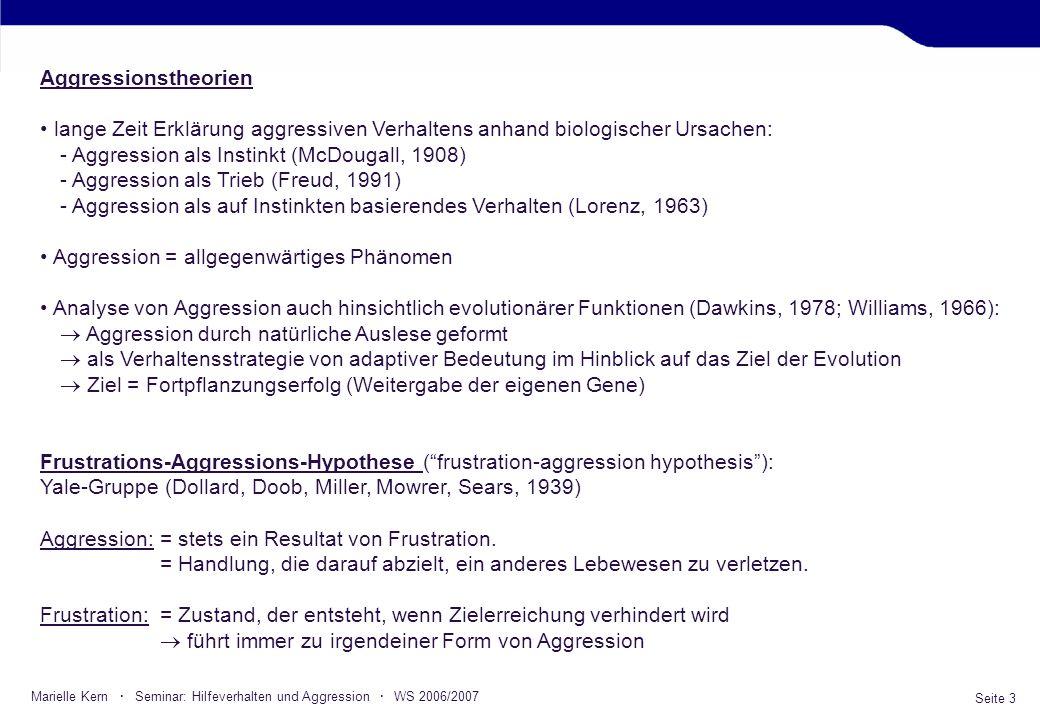 Seite 3 Marielle Kern · Seminar: Hilfeverhalten und Aggression · WS 2006/2007 Aggressionstheorien lange Zeit Erklärung aggressiven Verhaltens anhand b