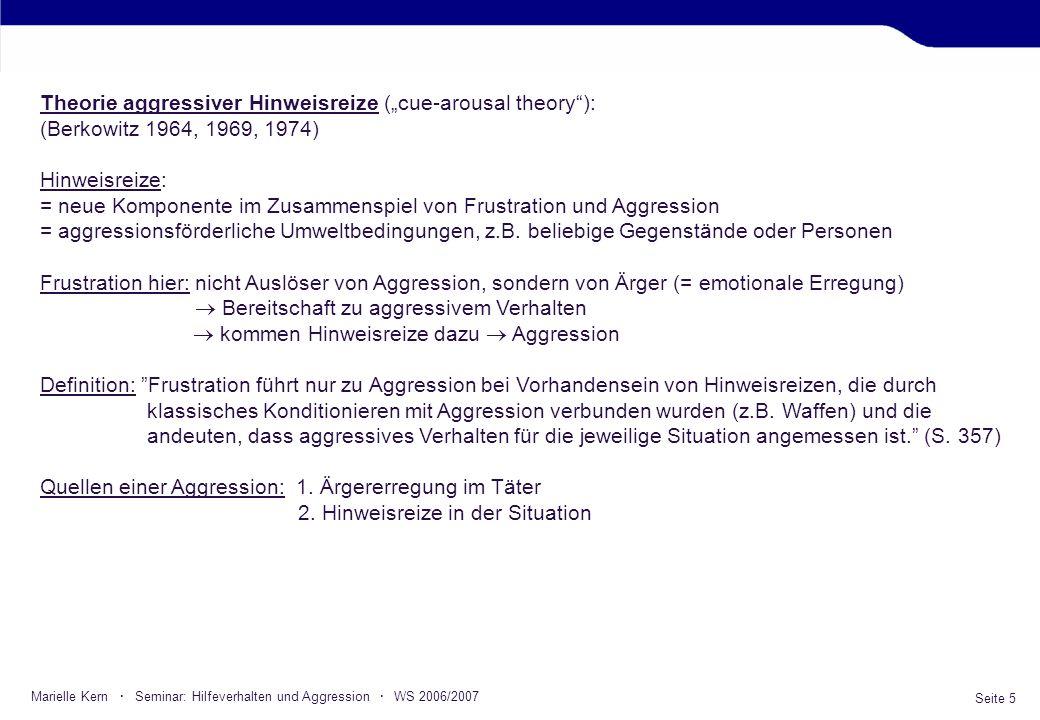 Seite 5 Marielle Kern · Seminar: Hilfeverhalten und Aggression · WS 2006/2007 Theorie aggressiver Hinweisreize (cue-arousal theory): (Berkowitz 1964,