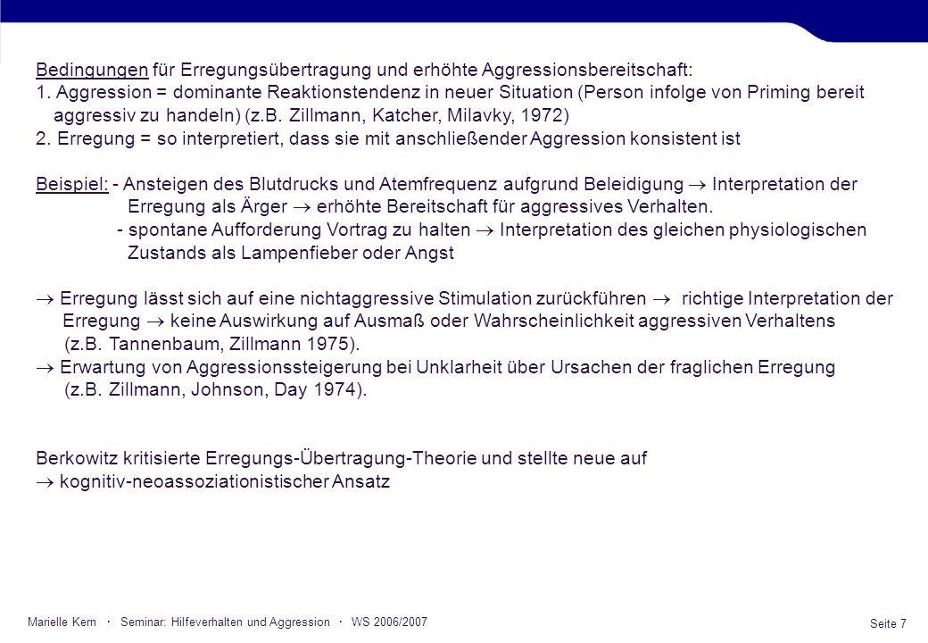 Seite 7 Marielle Kern · Seminar: Hilfeverhalten und Aggression · WS 2006/2007 Bedingungen für Erregungsübertragung und erhöhte Aggressionsbereitschaft