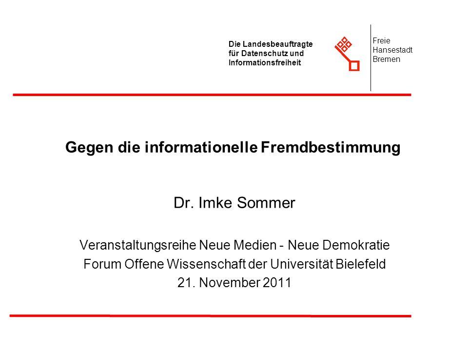 2 Die Landesbeauftragte für Datenschutz und Informationsfreiheit Freie Hansestadt Bremen Tätigkeitsbereich der Landesbeauftragten für Datenschutz und Informationsfreiheit Datenschutzaufsichtsbehörde –Für den öffentlichen Bereich (Verwaltung) –Für den nicht-öffentlichen Bereich (Private, Wirtschaft, Verbände, etc.) Informationsfreiheit Unabhängigkeit