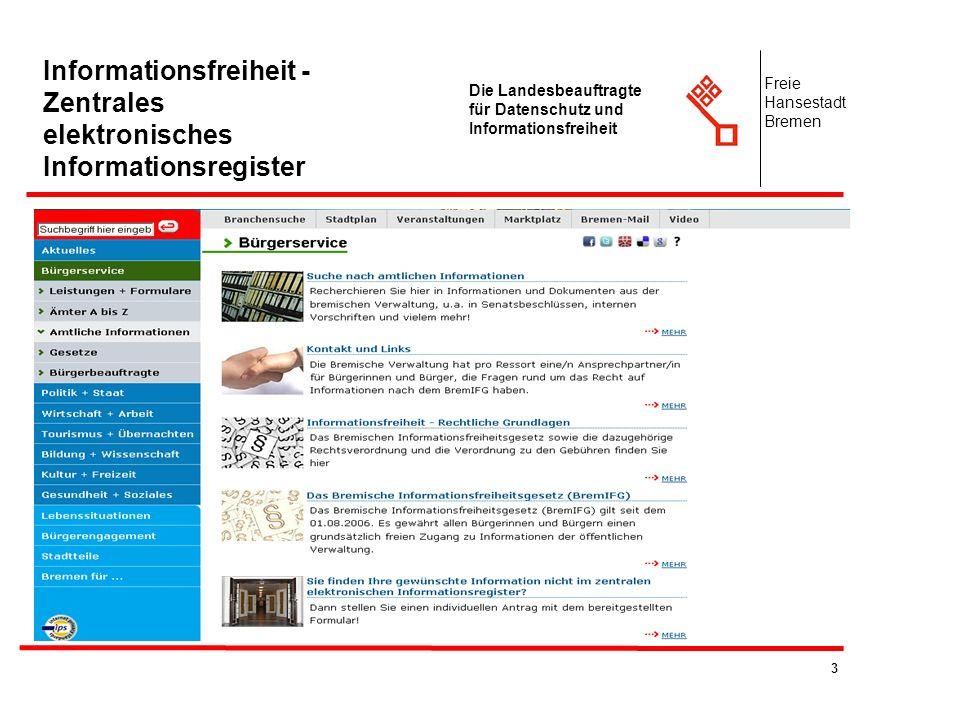 3 Die Landesbeauftragte für Datenschutz und Informationsfreiheit Freie Hansestadt Bremen Informationsfreiheit - Zentrales elektronisches Informationsr