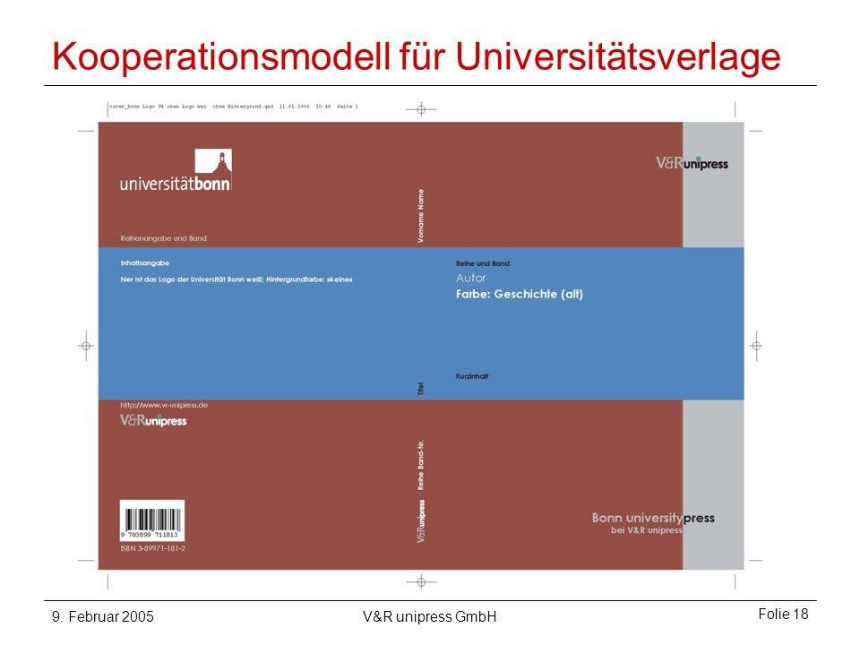 9. Februar 2005V&R unipress GmbH Folie 18 Kooperationsmodell für Universitätsverlage