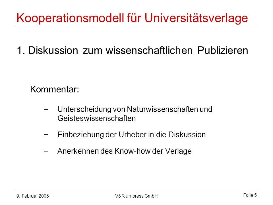 9. Februar 2005V&R unipress GmbH Folie 5 Kooperationsmodell für Universitätsverlage 1.