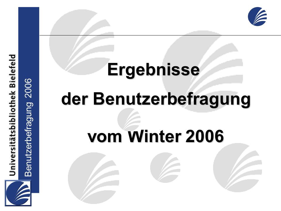 Benutzerbefragung 2006 Ergebnisse der Benutzerbefragung vom Winter 2006 Zufriedenheit mit dem Arbeitsumfeld: UB Bielefeld NRW UB Bielefeld NRW 1 Sauberkeit