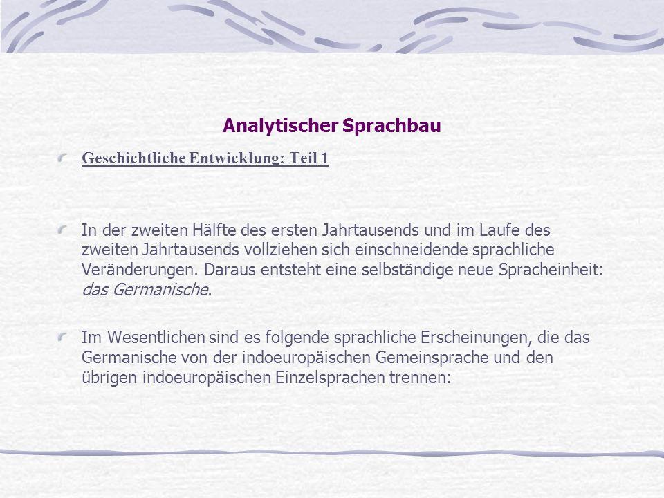 Analytischer Sprachbau Geschichtliche Entwicklung: Teil 1 In der zweiten Hälfte des ersten Jahrtausends und im Laufe des zweiten Jahrtausends vollzieh