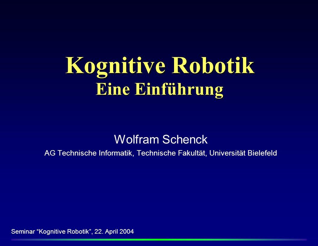 Kognitive Robotik Forschungsgebiet an der Schnittstelle zwischen Kognitionswissenschaft und Robotik Hauptgegenstand: Modellierung sensomotorischer Zusammenhänge Vorgehen: Implementierung dieser Modelle auf Roboterhardware zum Test in der realen Welt Ziele: Zu erklären, auf welche Weise höhere kognitive Funktionen aus dem Erlernen sensomotorischer Koordination hervorgehen können Konstruktion autonomer intelligenter Roboter/Agenten Einleitung