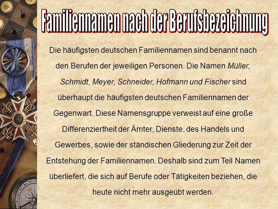 Familiennamen nach der Herkunft: Rufname + der + Ortsname + -er (Albrecht der Baseler) Rufname + Familienname (aus dem Ortsnamen) + -er (Albrecht Baseler) Familiennamen nach Wohnstättennamen Rufname + Präposition + Artikel + Substantiv (Name der Wohnstätte) (Adolf an dem Bach) Rufname + Familienname (nach der Wohnstätte) (Adolf Bach)