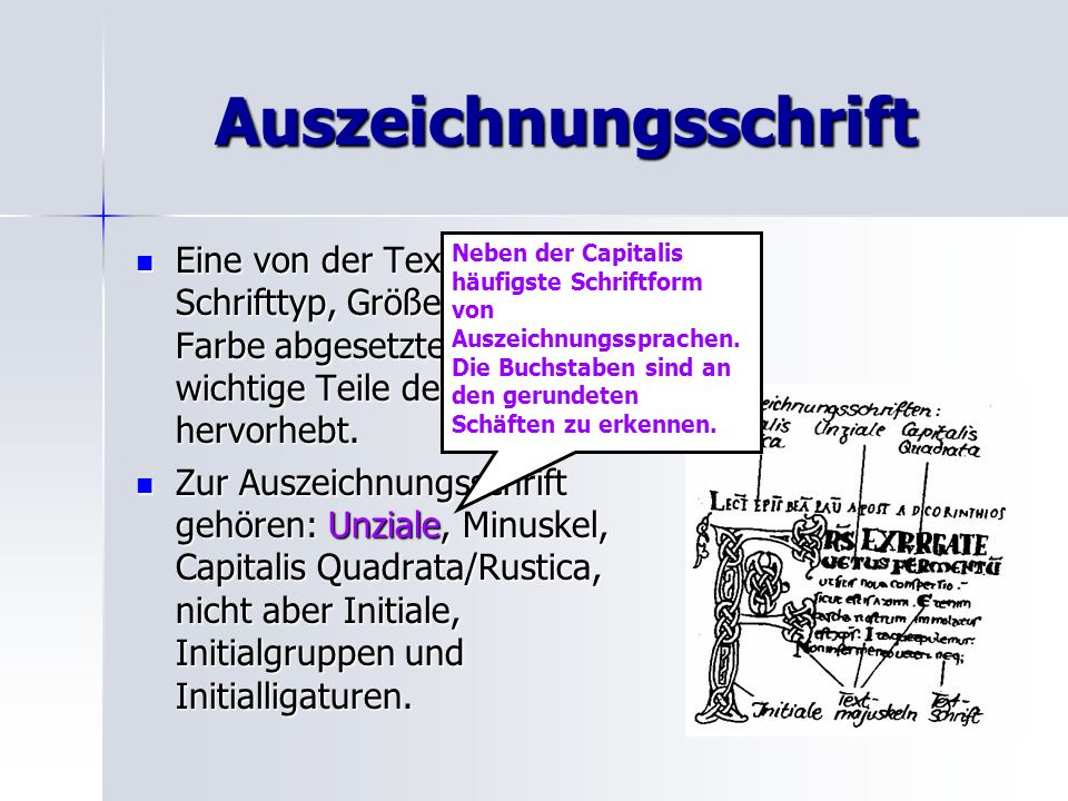 Auszeichnungsschrift Eine von der Textschrift durch Schrifttyp, Größe und/oder Farbe abgesetzte Schrift, die wichtige Teile des Textes hervorhebt. Ein