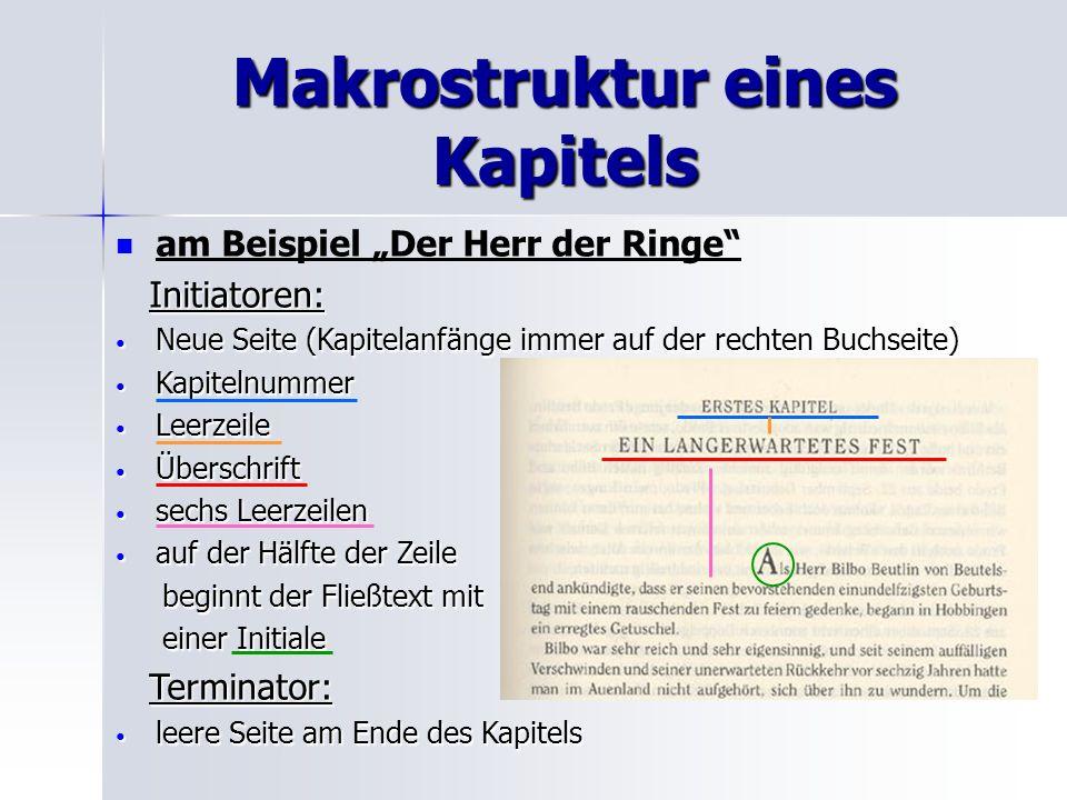 Makrostruktur eines Kapitels am Beispiel Der Herr der Ringe Initiatoren: Initiatoren: Neue Seite (Kapitelanfänge immer auf der rechten Buchseite) Neue