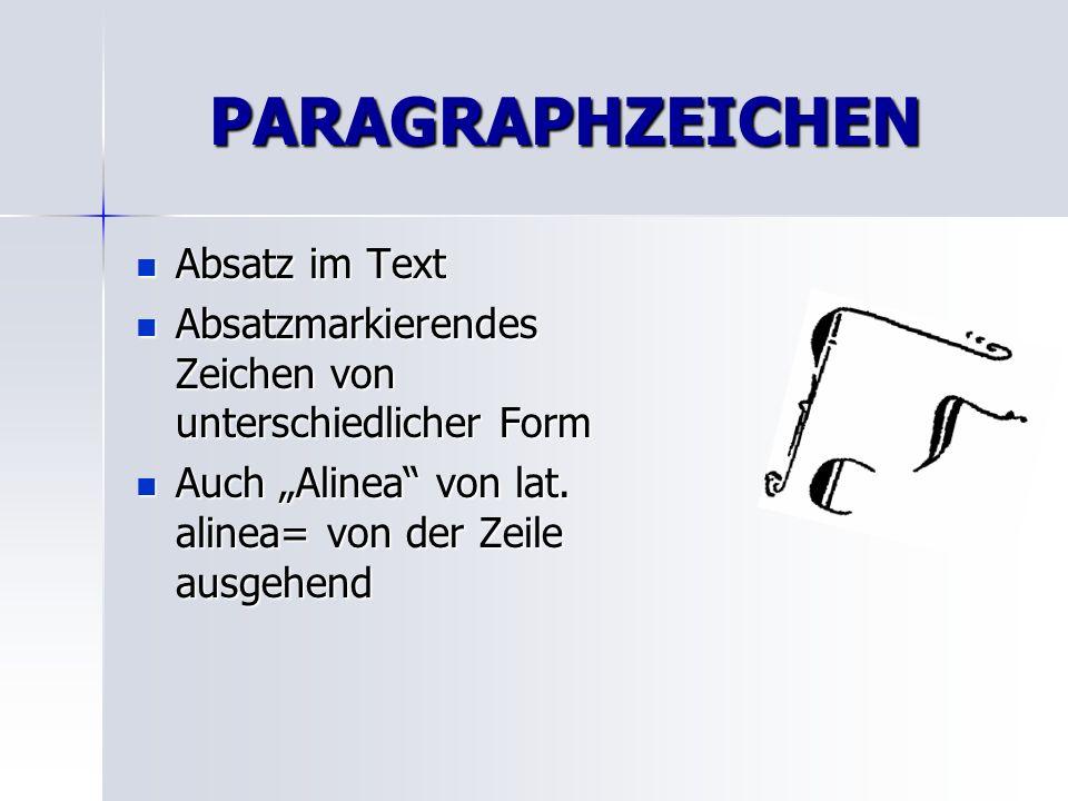 PARAGRAPHZEICHEN Absatz im Text Absatz im Text Absatzmarkierendes Zeichen von unterschiedlicher Form Absatzmarkierendes Zeichen von unterschiedlicher