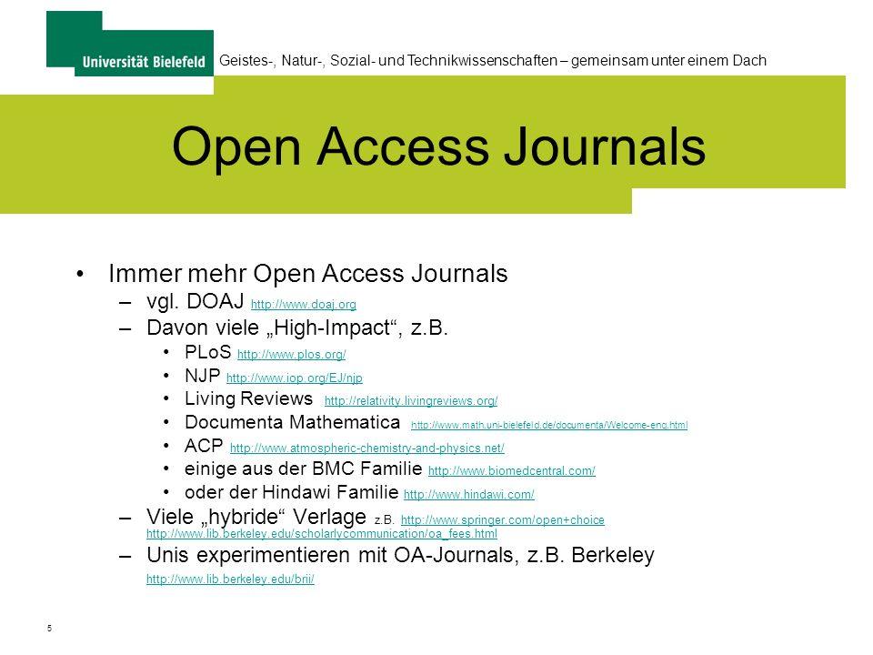 5 Geistes-, Natur-, Sozial- und Technikwissenschaften – gemeinsam unter einem Dach Open Access Journals Immer mehr Open Access Journals –vgl.