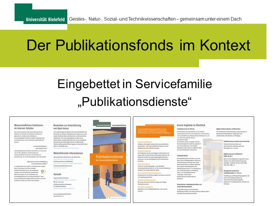 8 Geistes-, Natur-, Sozial- und Technikwissenschaften – gemeinsam unter einem Dach Der Publikationsfonds im Kontext Eingebettet in Servicefamilie Publikationsdienste