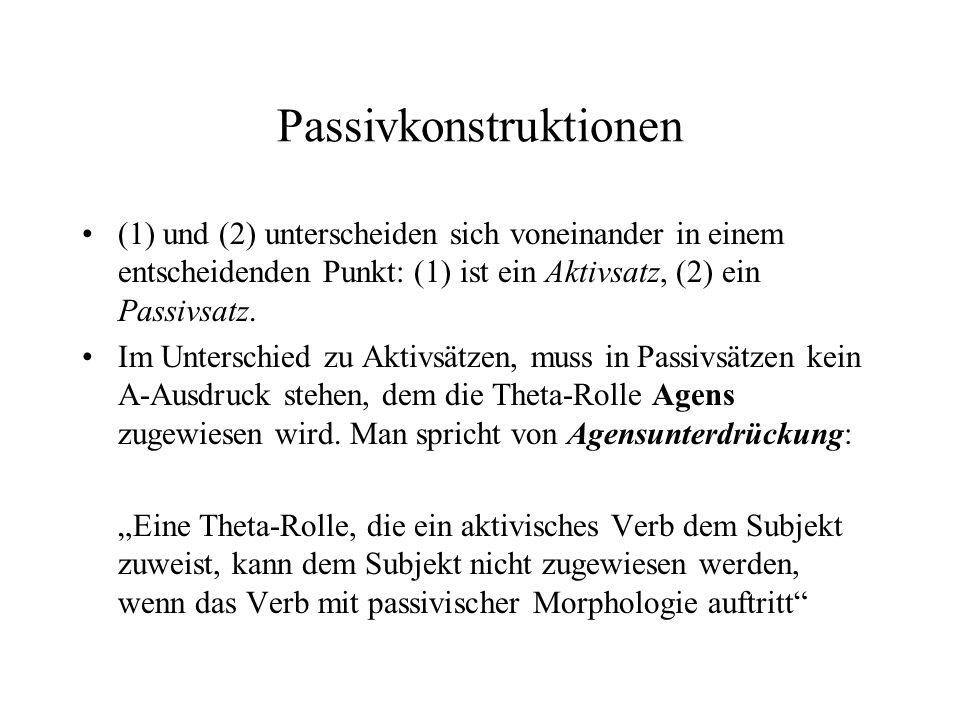 Passivkonstruktionen (1) und (2) unterscheiden sich voneinander in einem entscheidenden Punkt: (1) ist ein Aktivsatz, (2) ein Passivsatz. Im Unterschi
