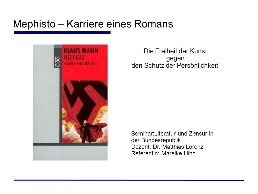 Mephisto – Karriere eines Romans Seminar:Literatur und Zensur in der Bundesrepublik Dozent: Dr. Matthias Lorenz Referentin: Mareike Hinz Die Freiheit