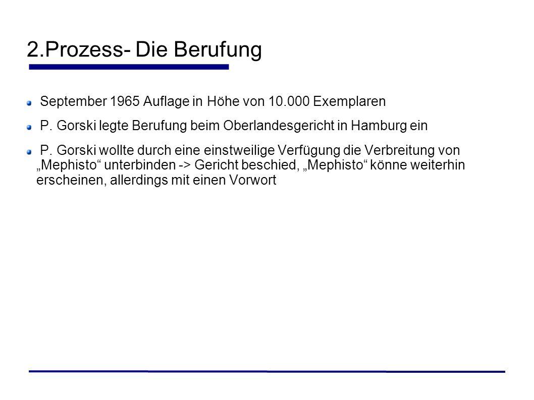 2.Prozess- Die Berufung September 1965 Auflage in Höhe von 10.000 Exemplaren P. Gorski legte Berufung beim Oberlandesgericht in Hamburg ein P. Gorski