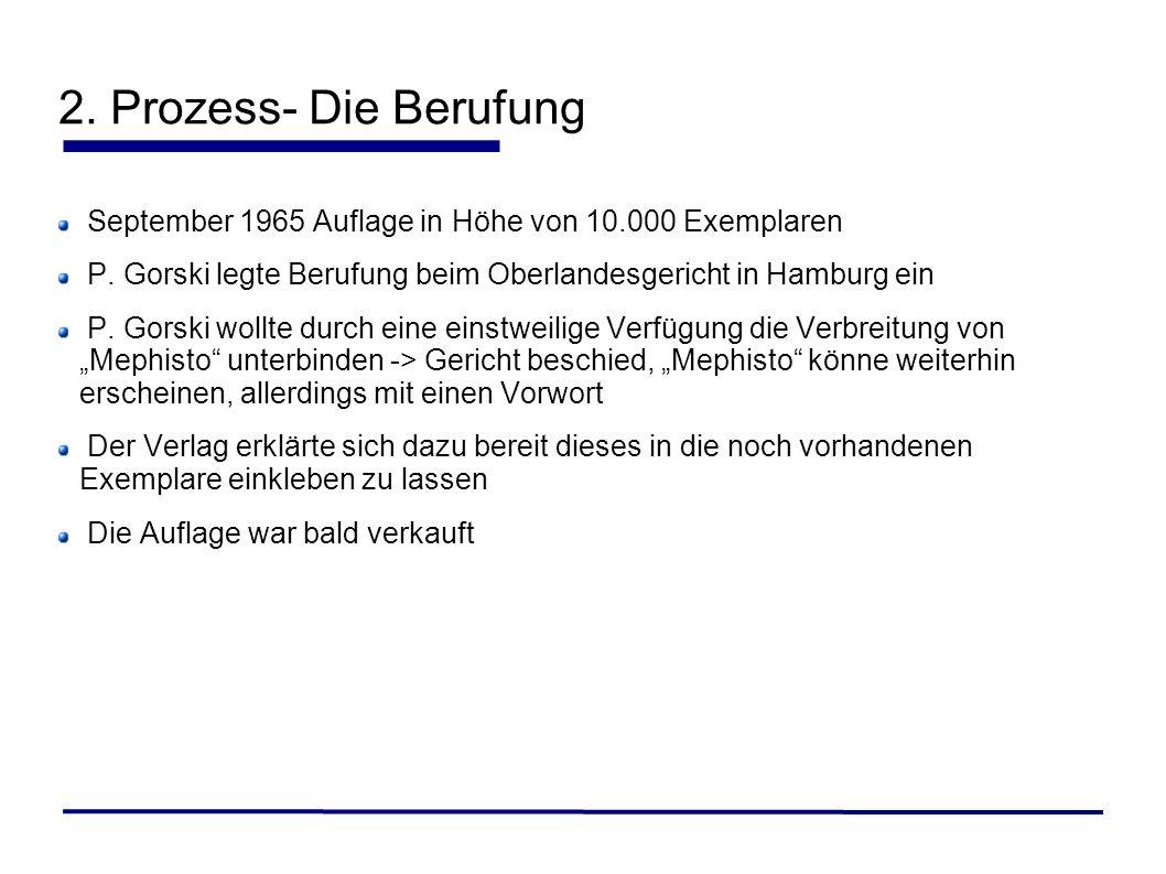 2. Prozess- Die Berufung September 1965 Auflage in Höhe von 10.000 Exemplaren P. Gorski legte Berufung beim Oberlandesgericht in Hamburg ein P. Gorski
