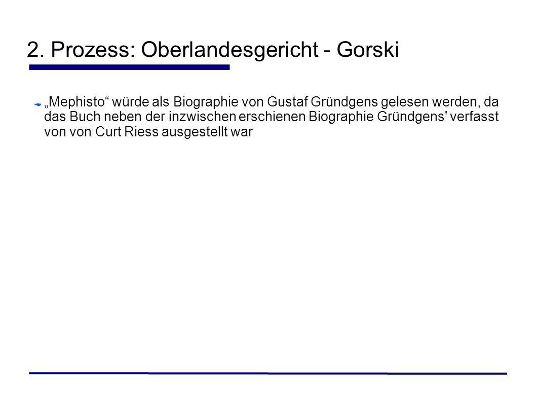 Mephisto würde als Biographie von Gustaf Gründgens gelesen werden, da das Buch neben der inzwischen erschienen Biographie Gründgens' verfasst von von