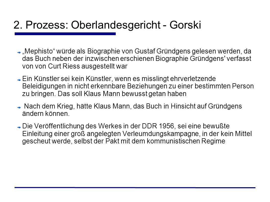 2. Prozess: Oberlandesgericht - Gorski Mephisto würde als Biographie von Gustaf Gründgens gelesen werden, da das Buch neben der inzwischen erschienen