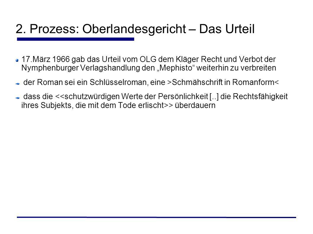 2. Prozess: Oberlandesgericht – Das Urteil 17.März 1966 gab das Urteil vom OLG dem Kläger Recht und Verbot der Nymphenburger Verlagshandlung den Mephi