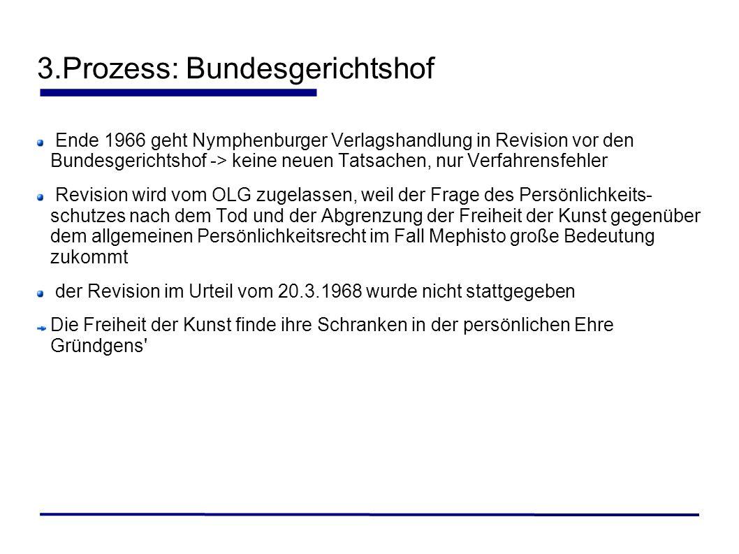 3.Prozess: Bundesgerichtshof Ende 1966 geht Nymphenburger Verlagshandlung in Revision vor den Bundesgerichtshof -> keine neuen Tatsachen, nur Verfahre