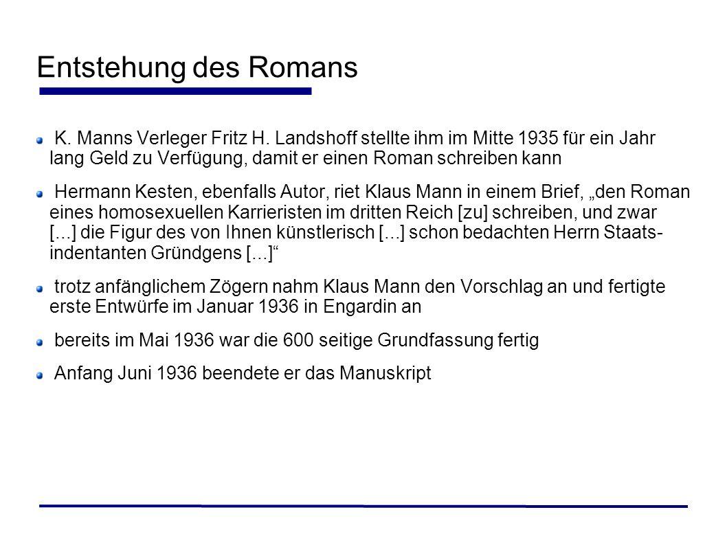 Entstehung des Romans K. Manns Verleger Fritz H. Landshoff stellte ihm im Mitte 1935 für ein Jahr lang Geld zu Verfügung, damit er einen Roman schreib