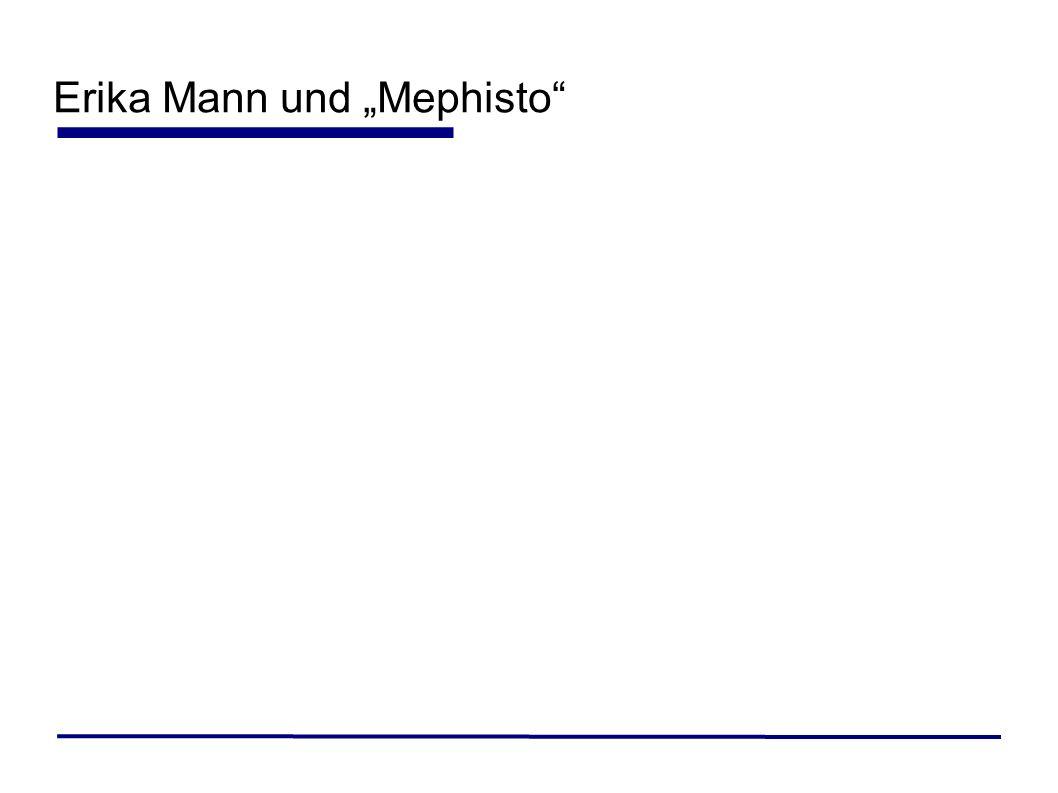 Erika Mann und Mephisto