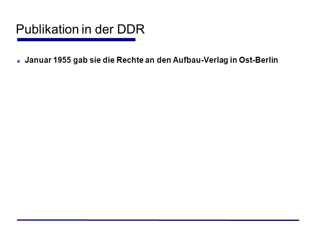 Januar 1955 gab sie die Rechte an den Aufbau-Verlag in Ost-Berlin