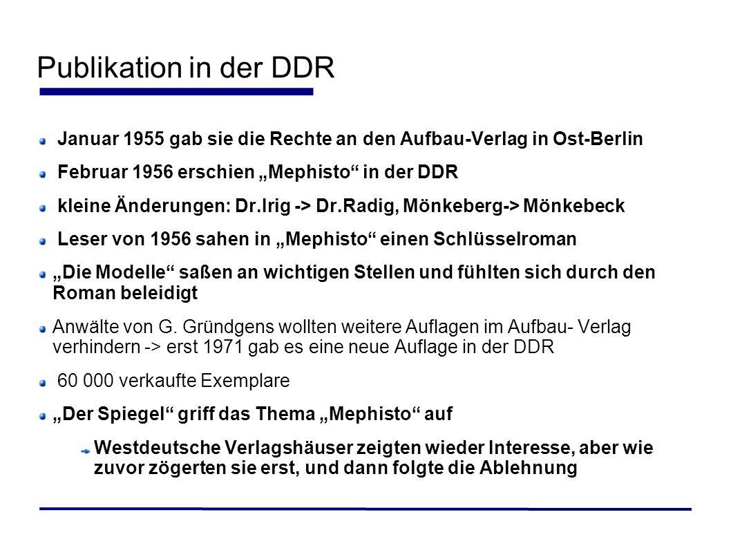 Publikation in der DDR Januar 1955 gab sie die Rechte an den Aufbau-Verlag in Ost-Berlin Februar 1956 erschien Mephisto in der DDR kleine Änderungen: