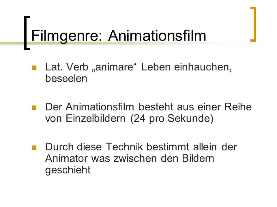 Filmgenre: Animationsfilm Lat. Verb animare Leben einhauchen, beseelen Der Animationsfilm besteht aus einer Reihe von Einzelbildern (24 pro Sekunde) D
