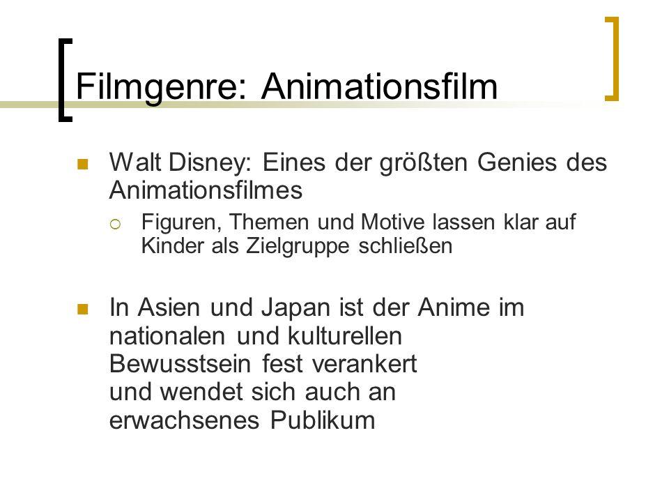 Filmgenre: Animationsfilm Walt Disney: Eines der größten Genies des Animationsfilmes Figuren, Themen und Motive lassen klar auf Kinder als Zielgruppe