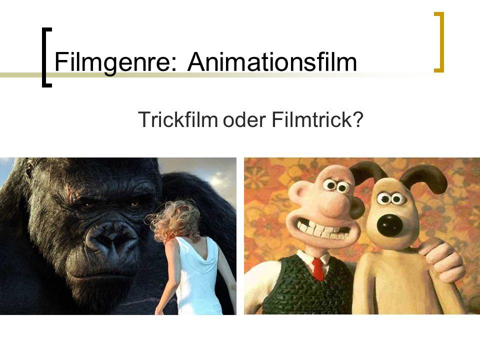 Filmgenre: Animationsfilm Trickfilm oder Filmtrick?
