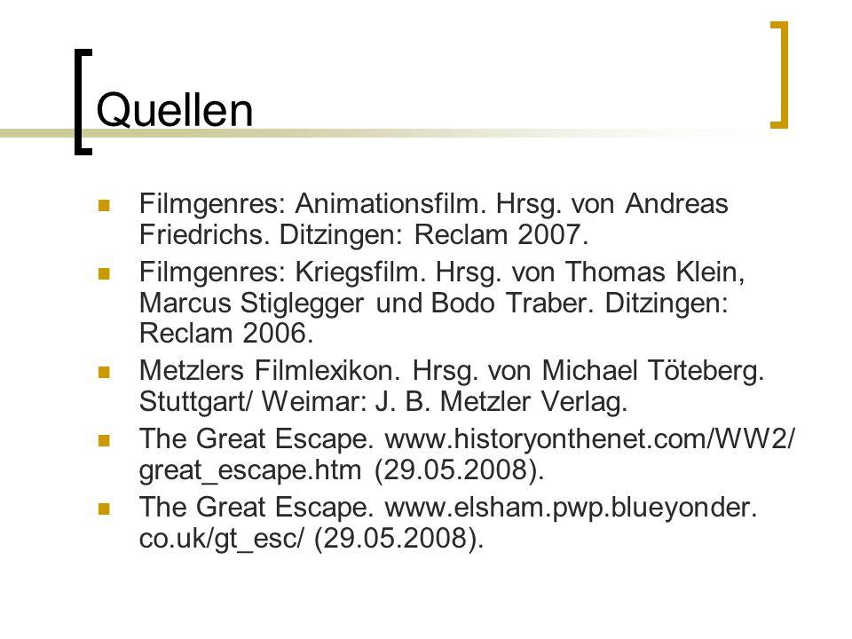 Quellen Filmgenres: Animationsfilm. Hrsg. von Andreas Friedrichs. Ditzingen: Reclam 2007. Filmgenres: Kriegsfilm. Hrsg. von Thomas Klein, Marcus Stigl