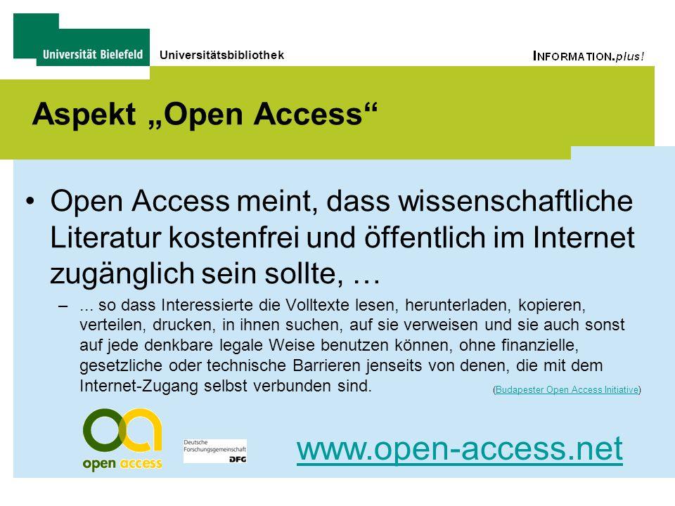 Universitätsbibliothek Aspekt Open Access Open Access meint, dass wissenschaftliche Literatur kostenfrei und öffentlich im Internet zugänglich sein so
