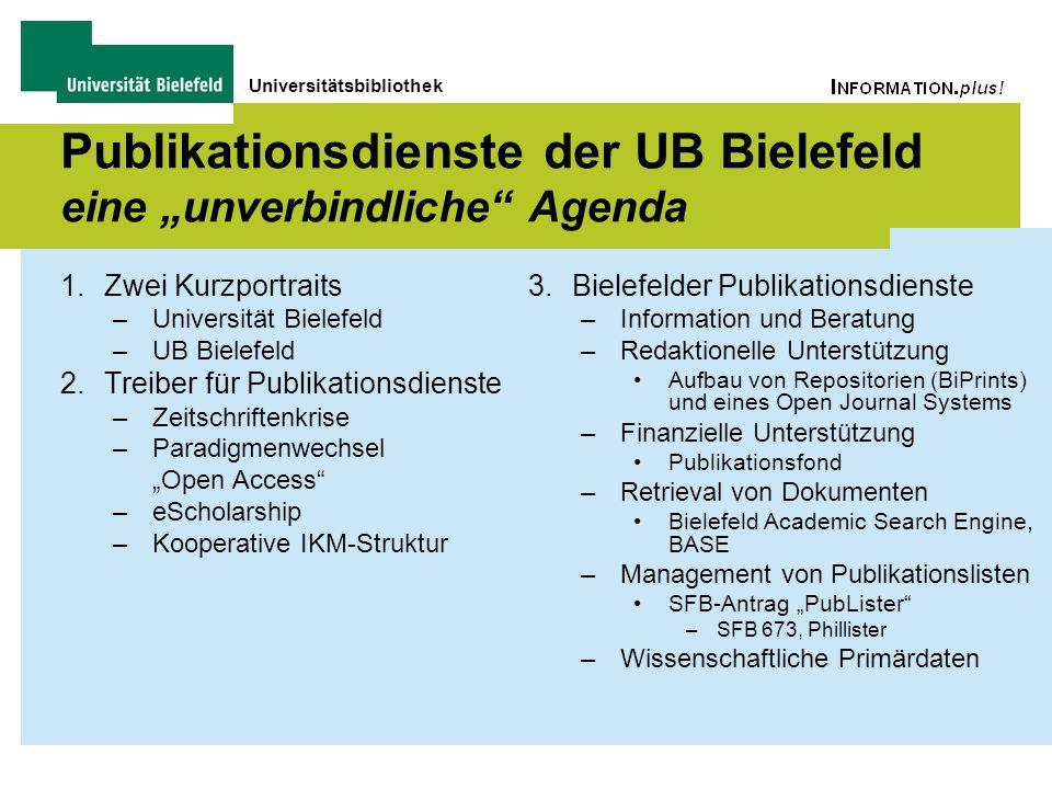 Universitätsbibliothek Publikationsdienste der UB Bielefeld eine unverbindliche Agenda 1.Zwei Kurzportraits –Universität Bielefeld –UB Bielefeld 2.Tre