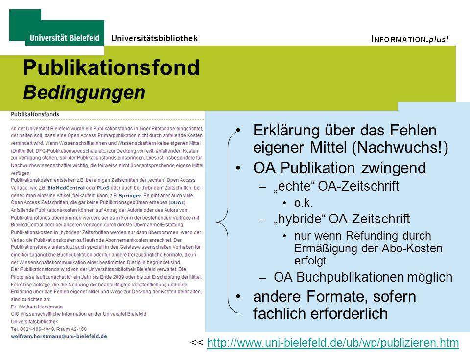Universitätsbibliothek Publikationsfond Bedingungen Erklärung über das Fehlen eigener Mittel (Nachwuchs!) OA Publikation zwingend –echte OA-Zeitschrif