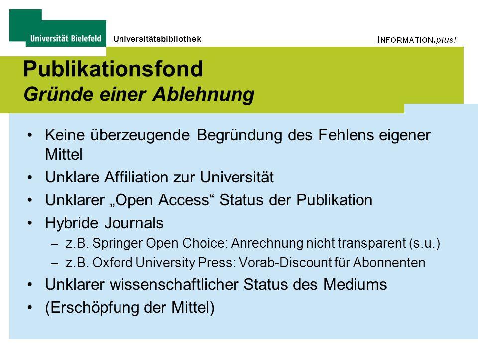 Universitätsbibliothek Publikationsfond Gründe einer Ablehnung Keine überzeugende Begründung des Fehlens eigener Mittel Unklare Affiliation zur Univer