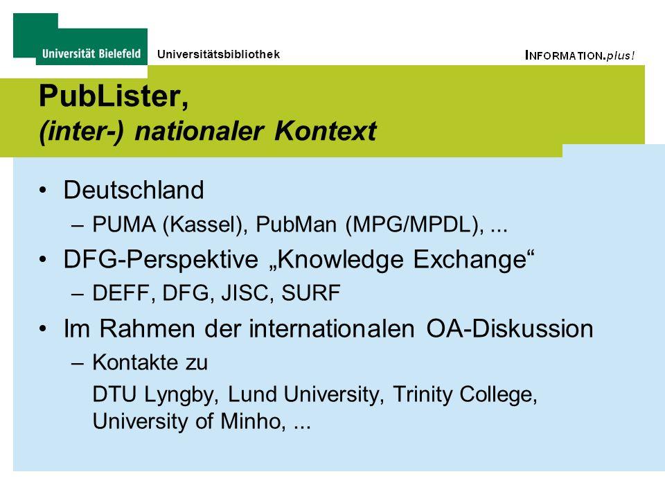 Universitätsbibliothek PubLister, (inter-) nationaler Kontext Deutschland –PUMA (Kassel), PubMan (MPG/MPDL),...