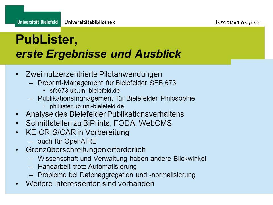 Universitätsbibliothek PubLister, erste Ergebnisse und Ausblick Zwei nutzerzentrierte Pilotanwendungen –Preprint-Management für Bielefelder SFB 673 sf