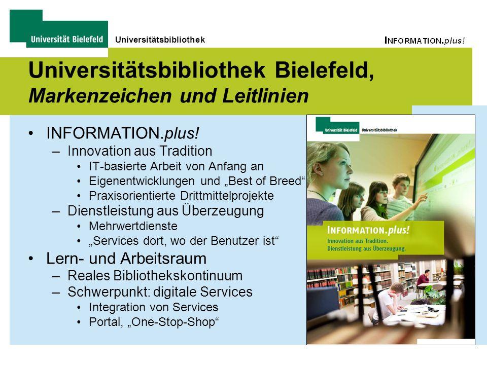 Universitätsbibliothek Universitätsbibliothek Bielefeld, Markenzeichen und Leitlinien INFORMATION.plus! –Innovation aus Tradition IT-basierte Arbeit v
