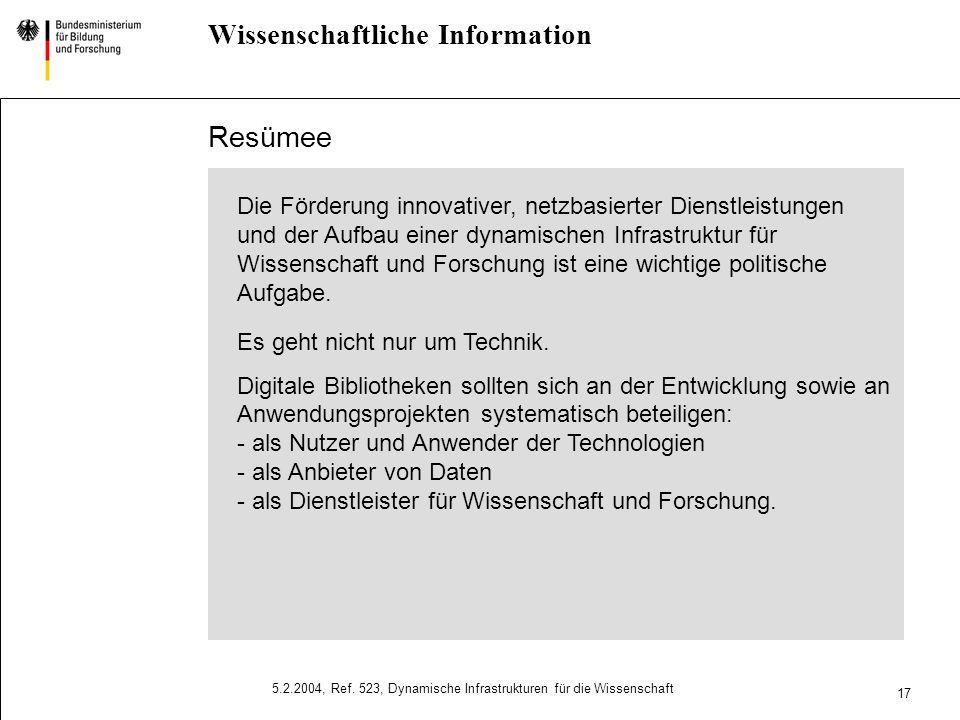 15 5.2.2004, Ref. 523, Dynamische Infrastrukturen für die Wissenschaft Informationseinrichtungen Service- und Kompetenzzentren Sicherstellung von inte
