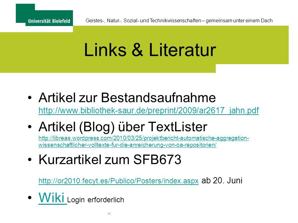 11 Geistes-, Natur-, Sozial- und Technikwissenschaften – gemeinsam unter einem Dach Links & Literatur Artikel zur Bestandsaufnahme http://www.bibliothek-saur.de/preprint/2009/ar2617_jahn.pdf http://www.bibliothek-saur.de/preprint/2009/ar2617_jahn.pdf Artikel (Blog) über TextLister http://libreas.wordpress.com/2010/03/25/projektbericht-automatische-aggregation- wissenschaftlicher-volltexte-fur-die-anreicherung-von-oa-repositorien/ http://libreas.wordpress.com/2010/03/25/projektbericht-automatische-aggregation- wissenschaftlicher-volltexte-fur-die-anreicherung-von-oa-repositorien/ Kurzartikel zum SFB673 http://or2010.fecyt.es/Publico/Posters/index.aspxhttp://or2010.fecyt.es/Publico/Posters/index.aspx ab 20.
