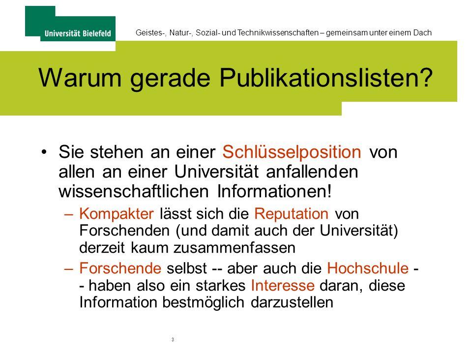 3 Geistes-, Natur-, Sozial- und Technikwissenschaften – gemeinsam unter einem Dach Warum gerade Publikationslisten.