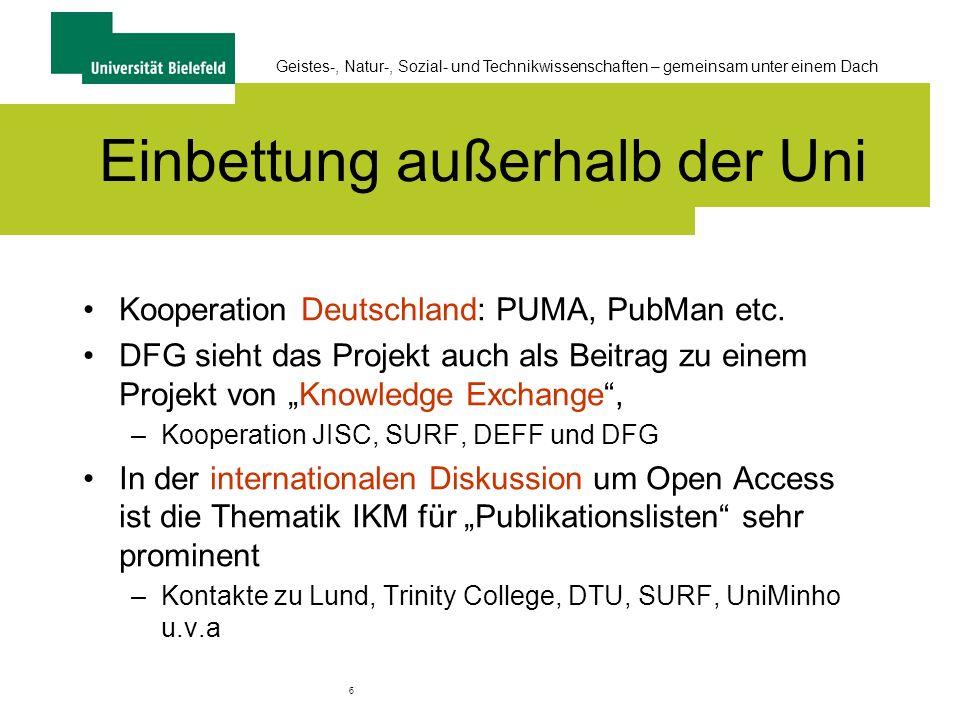 6 Geistes-, Natur-, Sozial- und Technikwissenschaften – gemeinsam unter einem Dach Einbettung außerhalb der Uni Kooperation Deutschland: PUMA, PubMan etc.