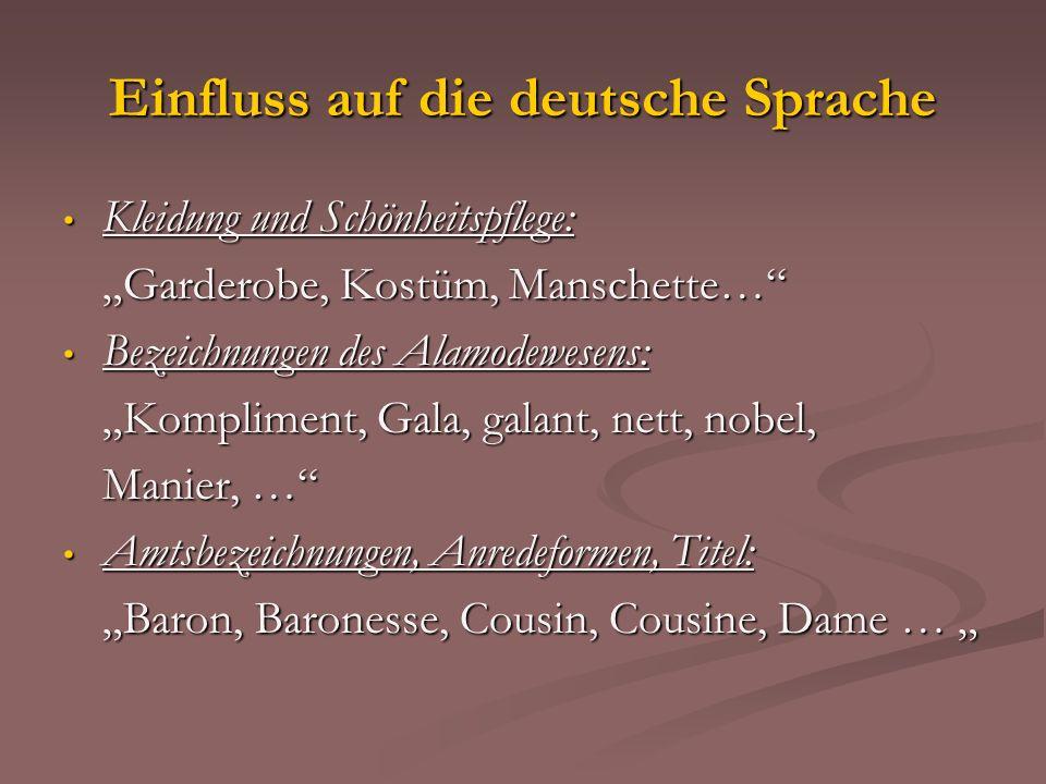 Einfluss auf die deutsche Sprache Kleidung und Schönheitspflege: Kleidung und Schönheitspflege: Garderobe, Kostüm, Manschette… Bezeichnungen des Alamo