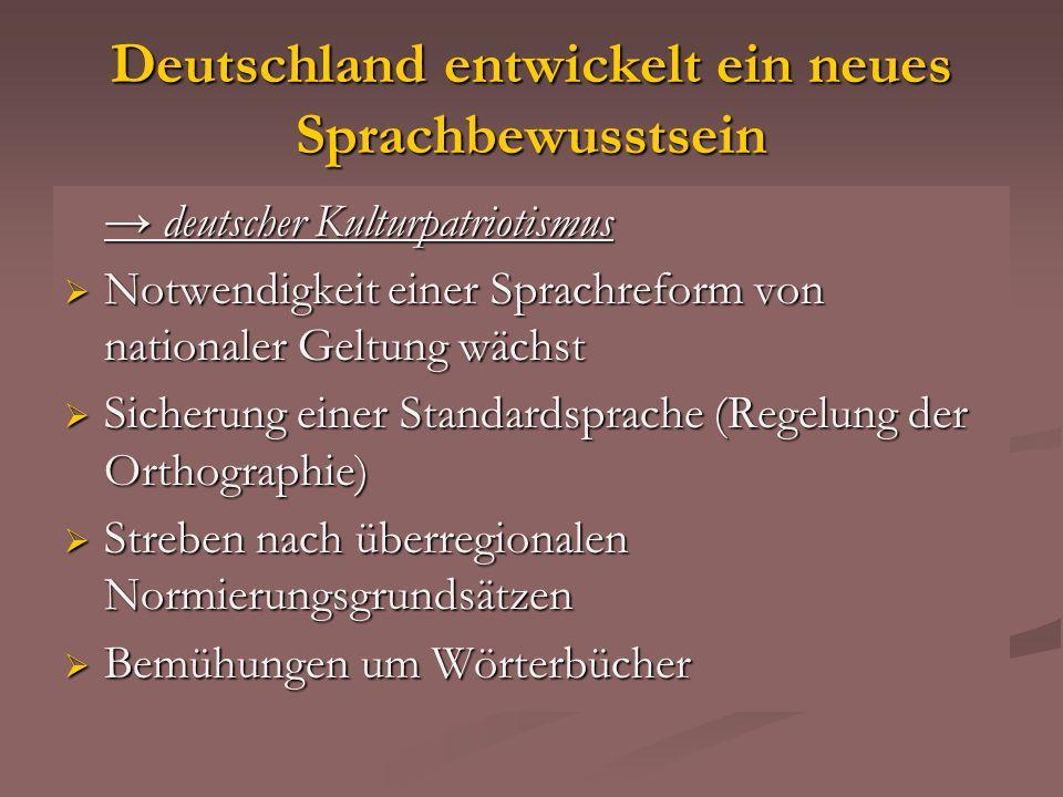 Deutschland entwickelt ein neues Sprachbewusstsein deutscher Kulturpatriotismus deutscher Kulturpatriotismus Notwendigkeit einer Sprachreform von nati