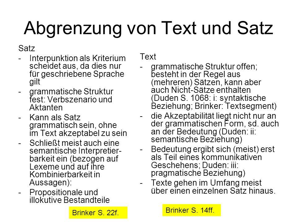 Abgrenzung von Text und Satz Satz -Interpunktion als Kriterium scheidet aus, da dies nur für geschriebene Sprache gilt -grammatische Struktur fest: Ve