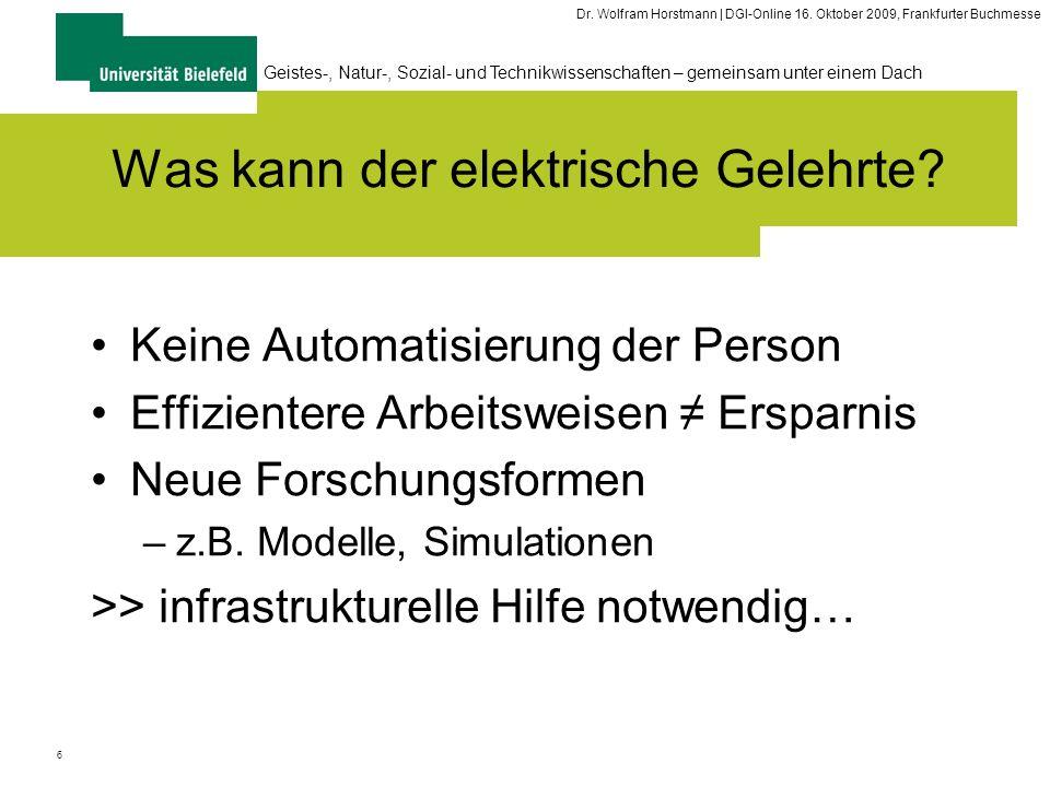 6 Geistes-, Natur-, Sozial- und Technikwissenschaften – gemeinsam unter einem Dach Dr. Wolfram Horstmann | DGI-Online 16. Oktober 2009, Frankfurter Bu