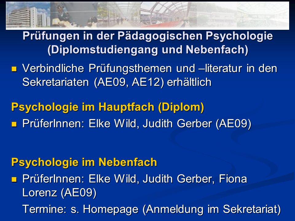 Prüfungen in der Pädagogischen Psychologie (Diplomstudiengang und Nebenfach) Verbindliche Prüfungsthemen und –literatur in den Sekretariaten (AE09, AE