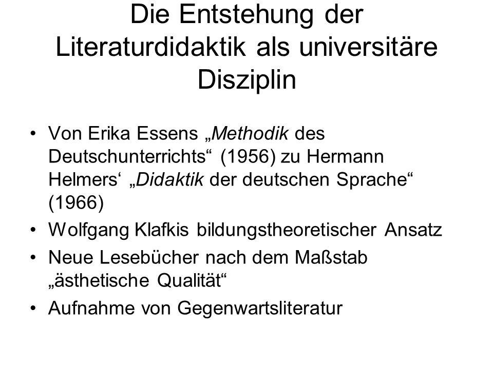 Die Entstehung der Literaturdidaktik als universitäre Disziplin Von Erika Essens Methodik des Deutschunterrichts (1956) zu Hermann Helmers Didaktik de